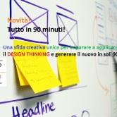 Novità. Tutto in 90'! Design Thinking: imparare ad applicarlo in soli 90' con una sfida creativa unica! Sapienza Roma, Facoltà Economia